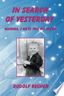 In Search Of Yesterday : the true story of a...