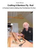 Crafting A Bamboo Fly Rod : ...