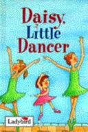 Daisy, Little Dancer : ...
