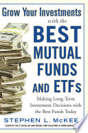 Grow Your Investments With The Best Mutual Funds And Etf S Making Long Term Investment Decisions With The Best Funds Today