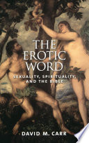 The Erotic Word   Sexuality  Spirituality  and the Bible