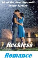 Reckless Romance, Erotic Romantic Stories