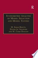 Econometric Analysis of Model Selection and Model Testing