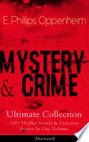 MYSTERY   CRIME Ultimate Collection  110  Thriller Novels   Detective Stories In One Volume  Illustrated