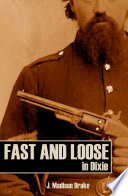 Fast and Loose in Dixie  Expanded  Annotated