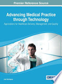 Advancing Medical Practice Through Technology Applications For Healthcare Delivery Management And Quality