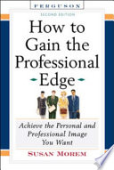 How to Gain the Professional Edge  Second Edition