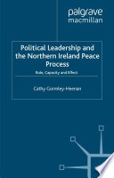 Political Leadership and the Northern Ireland Peace Process