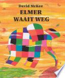 Elmer Waait Weg