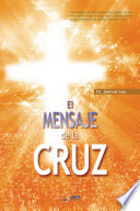 El Mensaje De La Cruz   The Message of the Cross  Spanish Edition