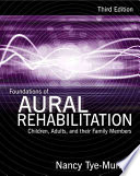 Foundations of Aural Rehabilitation  Children  Adults  and Their Family Members