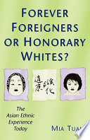 Forever Foreigners Or Honorary Whites