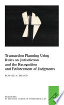Transaction Planning Using Rules on Jurisdiction and the Recognition and Enforcement of Judgments