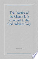 The Practice of the Church Life according to the God ordained Way