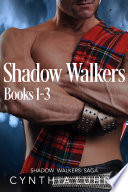The Shadow Walkers Saga Books 1 3  Lost in Shadow  Desired by Shadow  Iced in Shadow