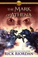 The Heroes of Olympus Series   The Mark of Athena