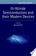 III Nitride Semiconductors And Their Modern Devices : gathered here in a single book, with...