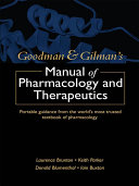 Goodman and Gilman s Manual of Pharmacology and Therapeutics
