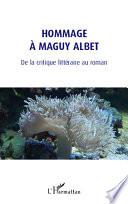 illustration Hommage à Maguy Albet, De la critique littéraire au roman