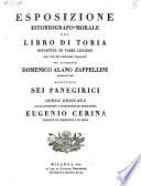 Esposizione istoriografo morale del libro di Tobia ripartita in varie lezioni     aggiuntivi sei panegirici  etc