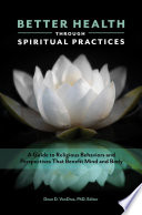 Better Health Through Spiritual Practices A Guide To Religious Behaviors And Perspectives That Benefit Mind And Body