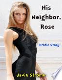 His Neighbor  Rose  Erotic Story