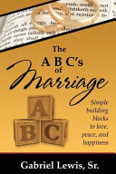 The Abc S Of Marriage Simple Building Blocks To Love Peace And Happiness