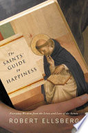 The Saints  Guide to Happiness