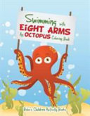 Swimming with Eight Arms