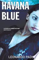 Havana Blue The Third In The Havana Quartet Series