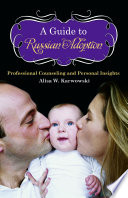 A Guide To Russian Adoption Professional Counseling And Personal Insights