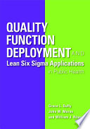 Quality Function Deployment and Lean six Sigma Applications in Public Health
