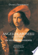Angelo Caroselli 1585-1652. Un pittore irriverente