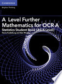 A Level Further Mathematics for OCR A Statistics Student Book  AS A Level
