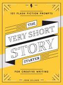 The Very Short Story Starter
