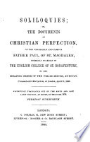 Soliloquies or the documents of Christian perfection of the venerable and famous Father Paul of St. Magdalen. Faithfully translated out of the 6th and last Latine edition