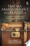 Trauma  Abandonment and Privilege