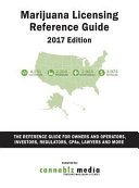 Marijuana Licensing Reference Guide  2017 Edition