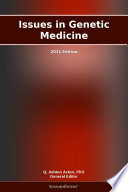 Issues in Genetic Medicine  2011 Edition