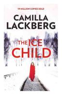 The Ice Child Lackberg S New Psychological Thriller
