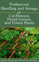 Postharvest Handling and Storage of Cut Flowers  Florist Greens  and Potted Plants