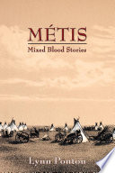 Metis  Mixed Blood Stories
