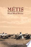 metis mixed blood stories
