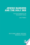 Jewish Bankers and the Holy See  RLE  Banking   Finance
