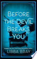 Before the Devil Breaks You by Libba Bray