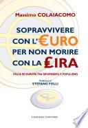 Sopravvivere con l euro per non morire con la lira