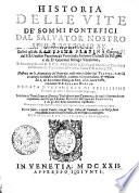 Historia Delle Vite De' Sommi Pontefici Dal Salvator Nostro Sino A Gregorio XV.