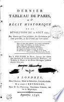 Dernier Tableau De Paris Ou R  cit Historique De La R  volution du 10 Ao  t 1792  Des Causes qui l ont produite  des Ev  nemens qui l ont pr  c  d  e  et des Crimes qui l ont suive