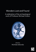 Wonders Lost and Found: A Celebration of the Archaeological Work of Professor Michael Vickers Book