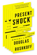 Present Shock by Douglas Rushkoff/